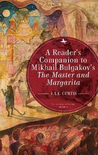 Cover A Reader's Companion to Mikhail Bulgakov's The Master and Margarita