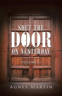 Cover Shut the Door on Yesterday
