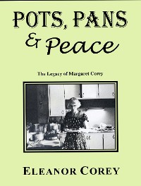 Cover Pots, Pans & Peace--The Legacy of Margaret Corey
