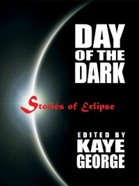 Cover Day of the Dark: Stories of Eclipse