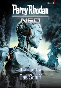 Cover Perry Rhodan Neo Story 7: Das Schiff