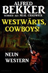 Cover Westwärts, Cowboys! Neun Western