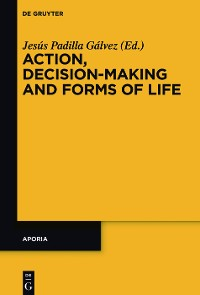 Cover Action, Decision-Making and Forms of Life