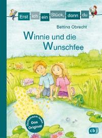 Cover Erst ich ein Stück, dann du - Winnie und die Wunschfee