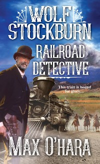 Cover Wolf Stockburn, Railroad Detective