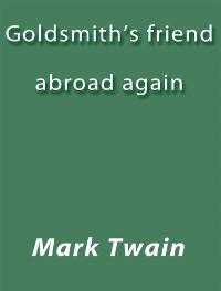 Cover Goldsmith's Friend Abroad Again