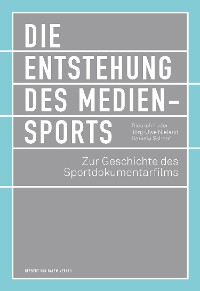 Cover Die Entstehung des Mediensports