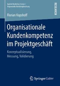 Cover Organisationale Kundenkompetenz im Projektgeschäft