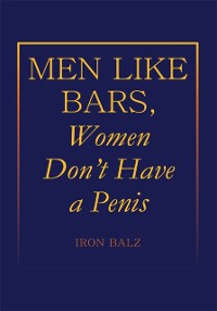 Cover Men Like Bars, Women Don't Have a Penis