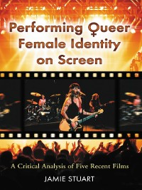 Cover Performing Queer Female Identity on Screen