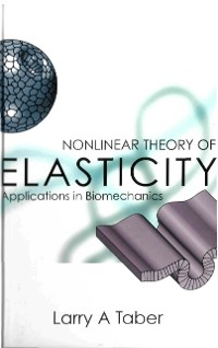 Cover Nonlinear Theory Of Elasticity: Applications In Biomechanics