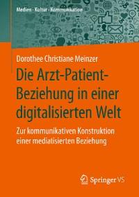 Cover Die Arzt-Patient-Beziehung in einer digitalisierten Welt
