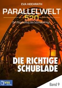 Cover Parallelwelt 520 - Band 9 - Die richtige Schublade