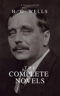Cover The Complete Novels of H. G. Wells (Over 55 Works: The Time Machine, The Island of Doctor Moreau, The Invisible Man, The War of the Worlds, The History of Mr. Polly, The War in the Air and many more!)