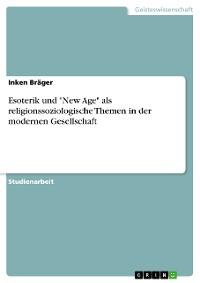 """Cover Esoterik und """"New Age"""" als religionssoziologische Themen in der modernen Gesellschaft"""
