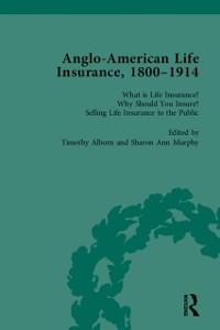 Cover Anglo-American Life Insurance, 1800-1914 Volume 1