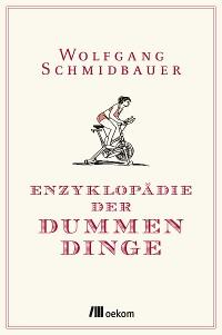 Cover Enzyklopädie der Dummen Dinge