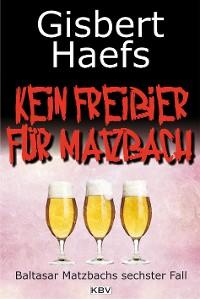 Cover Kein Freibier für Matzbach