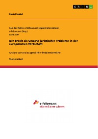 Cover Der Brexit als Ursache juristischer Probleme in der europäischen Wirtschaft
