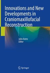 Cover Innovations and New Developments in Craniomaxillofacial Reconstruction