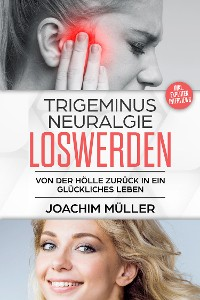 Cover Trigeminusneuralgie loswerden