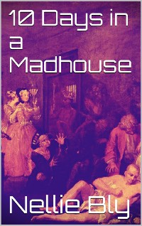 Cover 10 Days in a Madhouse