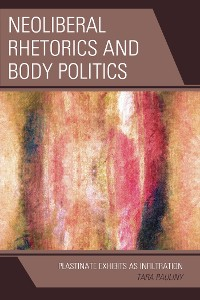 Cover Neoliberal Rhetorics and Body Politics