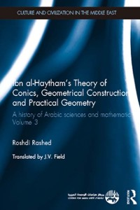 Cover Ibn al-Haytham's Theory of Conics, Geometrical Constructions and Practical Geometry