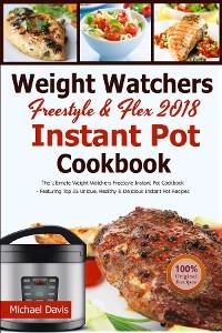 Cover Weight Watchers Freestyle & Flex Instant Pot Cookbook 2018