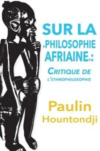 Cover Sur la philosophie africaine