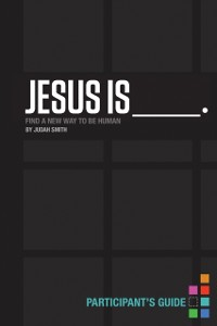 Cover Jesus Is Participant's Guide
