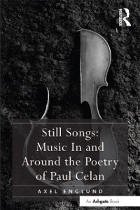 Cover Still Songs: Music In and Around the Poetry of Paul Celan