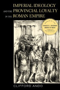 Cover Imperial Ideology and Provincial Loyalty in the Roman Empire
