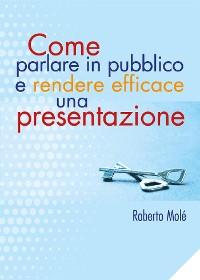 Cover Come parlare in pubblico e rendere efficace una presentazione