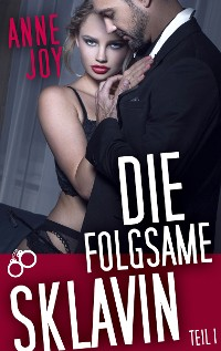 Cover Die folgsame Sklavin (Teil 1)