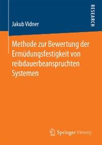 Cover Methode zur Bewertung der Ermüdungsfestigkeit von reibdauerbeanspruchten Systemen