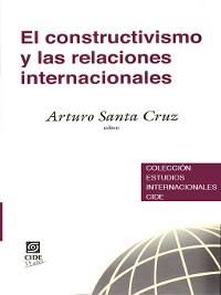Cover El Constructivismo y las Relaciones Internacionales