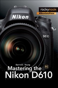 Cover Mastering the Nikon D610
