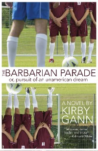 Cover The Barbarian Parade, or Pursuit of an Unamerican Dream