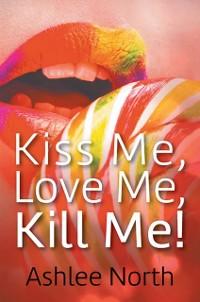 Cover Kiss Me, Love Me, Kill Me!