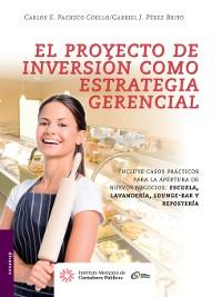 Cover El proyecto de inversión como estrategia gerencial