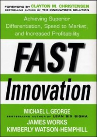 Cover Fast Innovation: Achieving Superior Differentiation, Speed to Market, and Increased Profitability