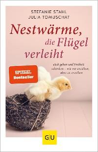 Cover Nestwärme, die Flügel verleiht