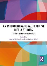 Cover Intergenerational Feminist Media Studies