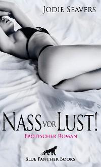 Cover Nass vor Lust! Erotischer Roman