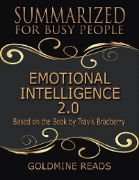 Cover Emotional Intelligence 2.0 - Summarized for Busy People: Based On the Book By Travis Bradberry