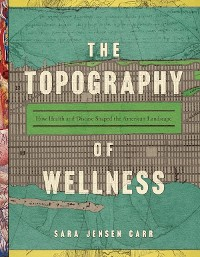 Cover The Topography of Wellness