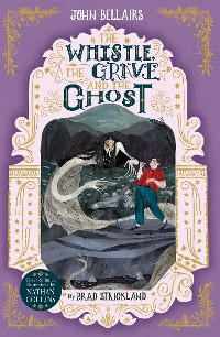 Cover The Whistle, the Grave and the Ghost - The House With a Clock in Its Walls 10