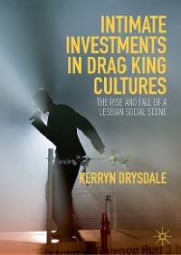 Cover Intimate Investments in Drag King Cultures
