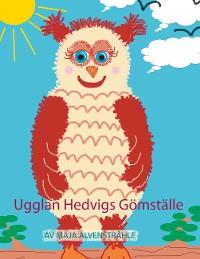 Cover Ugglan Hedvigs Gömställe